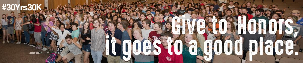Give to Temple Honors. Honors is 30. #30Yrs30K